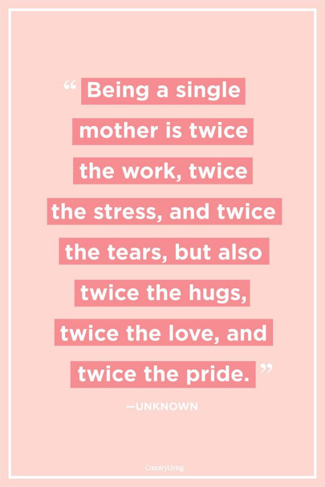 Mothers Day Quotes for Single Moms Best Of 14 Quotes About Single Moms